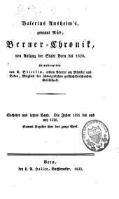 Valerius Anshelm's, genannt Rüd, Berner-Chronik von Anfang der Stadt Bern bis 1526: Band 6