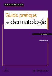 Guide pratique de dermatologie: Édition 3