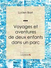 Voyages et aventures de deux enfants dans un parc: Roman d'aventures