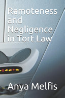 Remoteness and Negligence in Tort Law