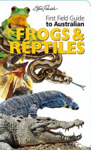 First Field Guide to Australian Frogs   Reptiles PDF
