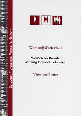 Women work No  2  Women on Boards  Moving Beyond Tokenism PDF