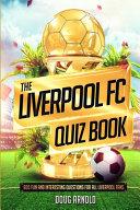 The Liverpool FC Quiz Book