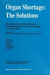 Organ Shortage: The Solutions: Proceedings of the 26th Conference on Transplantation and Clinical Immunology, 13–15 June 1994