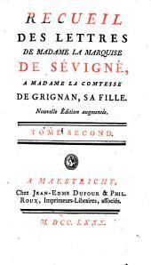 Recueil des lettres de madame la Marquise de Sevigné, a madame la Comtesse de Grignan, sa fille: Volume2