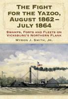 The Fight for the Yazoo  August 1862  July 1864 PDF