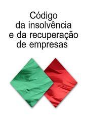 CODIGO DA INSOLVENCIA E DA RECUPERACAO DE EMPRESAS (Portugal)