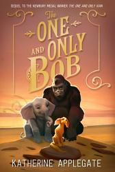 The One And Only Bob The One And Only Ivan  Book PDF