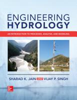 Engineering Hydrology  An Introduction to Processes  Analysis  and Modeling PDF