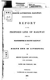 Report on the Proposed Line of Railway from the Manchester & Bolton Railway to the North End of Liverpool