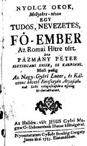 Nyolcz okok mellyckre nézve egy tudós, nevezetes, Fö-ember az Romai hitre tért