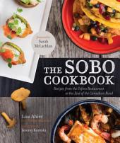The Sobo Cookbook: Fresh Food Inspired by Texas to Tofino