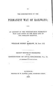 On the Construction of the Permanent Way of Railways: With an Account of the Wrought-iron Permanent Way Laid Down on the Main Line of the Midland Railway ...