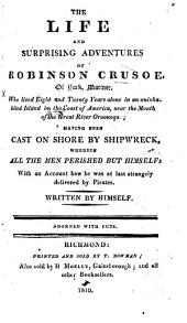 The Life and Surprising Adventures of Robinson Crusoe ... Adorned with Cuts. [Part 1, Abridged.]