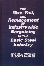 The Rise, Fall, and Replacement of Industrywide Bargaining in the Basic Steel Industry