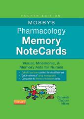 Mosby's Pharmacology Memory NoteCards: Visual, Mnemonic, and Memory Aids for Nurses, Edition 4