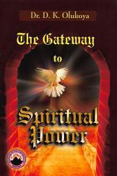 The Gateway to Spiritual Power
