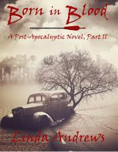 Born in Blood (A Post Apocalyptic/Dystopian Novel)