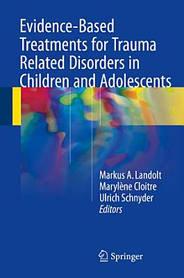 Evidence Based Treatments for Trauma Related Disorders in Children and Adolescents PDF