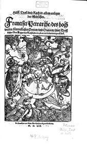Hülff, Trost und Rath in allen anligen der Menschen: Fr. Petrarche zwei Trostbücher