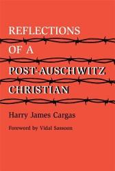 Reflections Of A Post Auschwitz Christian Book PDF