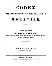 Codex diplomaticus et epistolaris Moraviae: Volume 1