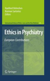 Ethics in Psychiatry: European Contributions