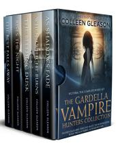 The Gardella Vampire Hunters: The Complete Boxed Set (Victoria): Five full-length novels