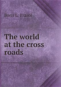 The world at the cross roads Book