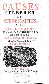 Causes célèbres et intéressantes, avec les jugemens qui les ont décidées: Volumes13à14