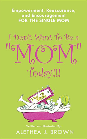 I Don t Want to Be a  Mom  Today