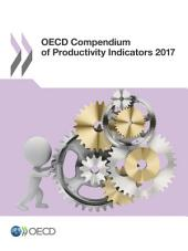 OECD Compendium of Productivity Indicators 2017