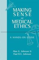 Making Sense of Medical Ethics  A hands on guide PDF