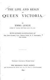 The Life and Reign of Queen Victoria: With 15 Illustrations