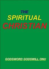 The Spiritual Christian: Avoiding Carnality As a Believer