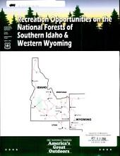 Recreation opportunities on the national forests of southern Idaho & western Wyoming