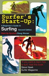 Surfer's Start-Up: A Beginner's Guide to Surfing, Edition 2