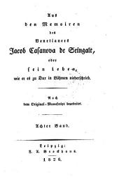Aus den Memoiren des Venetianers Jacob Casanova de Seingalt, oder sein Leben, wie er es zu Dux in Böhmen niederschrieb: Band 8