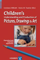 Children s Understanding and Production of Pictures  Drawings  and Art PDF
