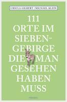 111 Orte im Siebengebirge  die man gesehen haben muss PDF
