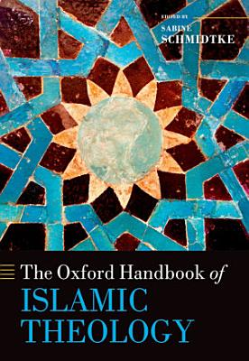 The Oxford Handbook of Islamic Theology PDF