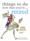Things to Do Now That You re Retired