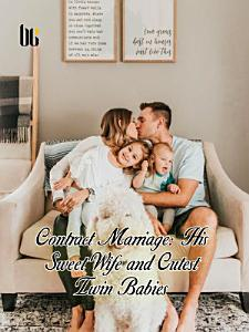Contract marriage  His Sweet Wife and Cutest Twin Babies