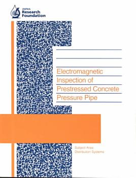 Electromagnetic Inspection of Prestressed Concrete Pressure Pipe PDF