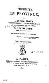 L'hermite en province ou observations sur les moeurs et les usages français au commencement du XIXe siècle: Volume4