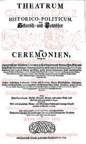 Theatrum Ceremoniale historico-politicum oder historisch- und politischer Schau-Platz aller Ceremonien, welche bey Päpst- und Kayser- auch Königlichen Wahlen und Crönungen ... beobachtet worden (etc.): 1
