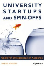 University Startups and Spin-Offs: Guide for Entrepreneurs in Academia