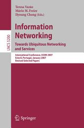 Information Networking. Towards Ubiquitous Networking and Services: International Conference, ICOIN 2007, Estoril, Portugal, January 23-25, 2007, Revised Selected Papers