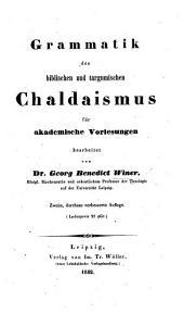 Grammatik des biblischen und targumischen Chaldaismus für akademische Vorlesungen ... Zweite ... Auflage
