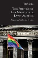 The Politics of Gay Marriage in Latin America PDF